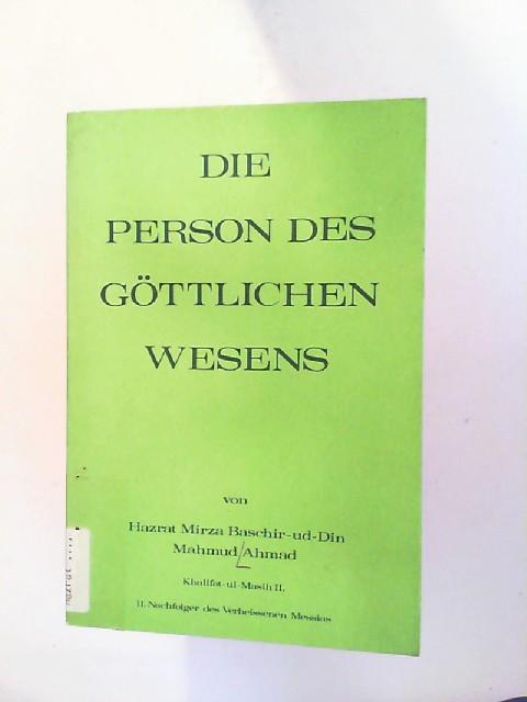 Die Person des göttlichen Wesens. Khalifat-ul-Masih II. II. Nachfolger des Verheissenen Messias. 1. Auflage
