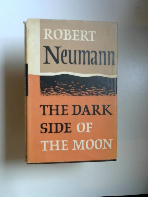 Neumann, Robert: The dark side of the moon. Erste englischsprachige Ausgabe