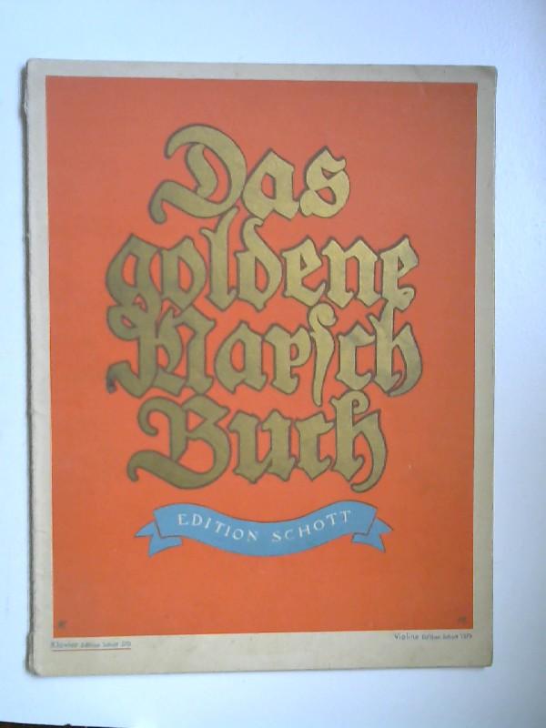Das goldene Marschbuch. Eine Auswahl beliebter Märsche für Klavier. [Klavier Edition Schott 373] Hierzu passend Violinstimme Edition Schott 1573.