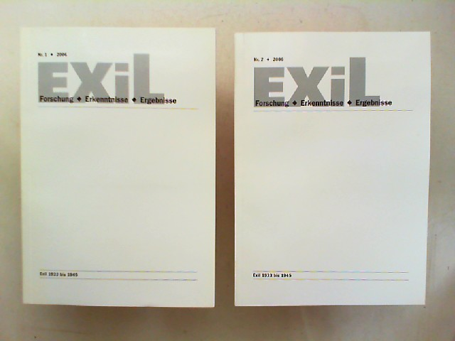 Exil 1933 - 1945. Forschung, Erkenntnisse, Ergebnisse - 26. Jahrgang 2006 vollständig in zwei Heften zusammen.