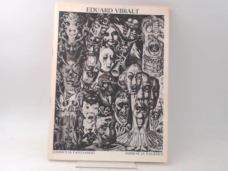 Eduard Viiralt. Inimene ja nägemus. Loodus ja fantaasiad. Koostanud ja kujundanud tonis vint eessona kirjutanud mai levin. Aufl.: o.A.