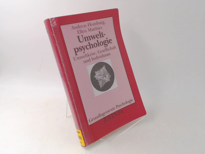 Umweltpsychologie. Umweltkrise, Gesellschaft und Individuum. [Grundlagentexte Psychologie] - Homburg, Andreas, Ellen Matthies und Ulrich Wagner (Hg.)