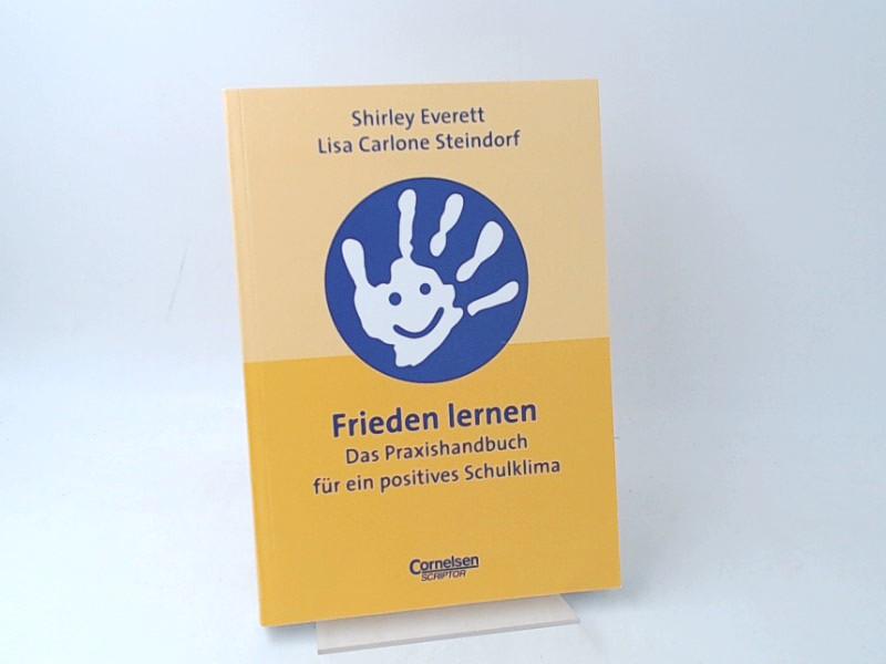 Frieden lernen. Das Praxishandbuch für ein positives Schulklima. Aus dem Amerikanischen von Regina Erich und Sigrid Janssen. 1. Aufl.