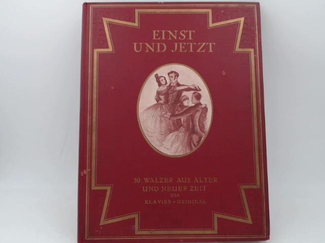 Einst und Jetzt. Walzer aus alter und neuer Zeit für Klavier. Band I und Band II komplett gebunden. Original-Ausgaben.