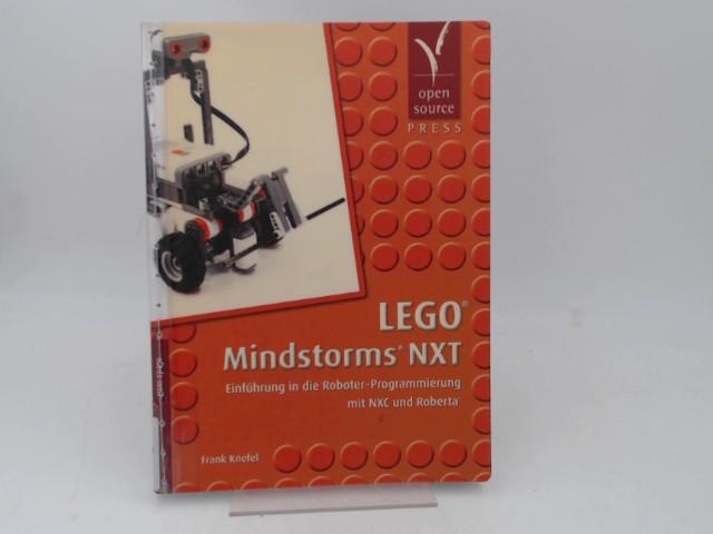 LEGO Mindstorms NXT. Einführung in die Roboter-Programmierung mit NXC und Roberta. 1. Aufl.