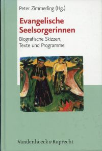 Evangelische Seelsorgerinnen. biografische Skizzen, Texte und Programme. - Zimmerling, Peter (Hrsg.)