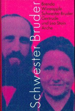 Schwester, Bruder. Gertrude und Leo Stein. Eine Lebensgeschichte. - Wineapple, Brenda