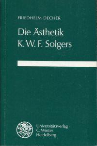 Die Ästhetik K.W.F. Solgers - Decher, Friedhelm