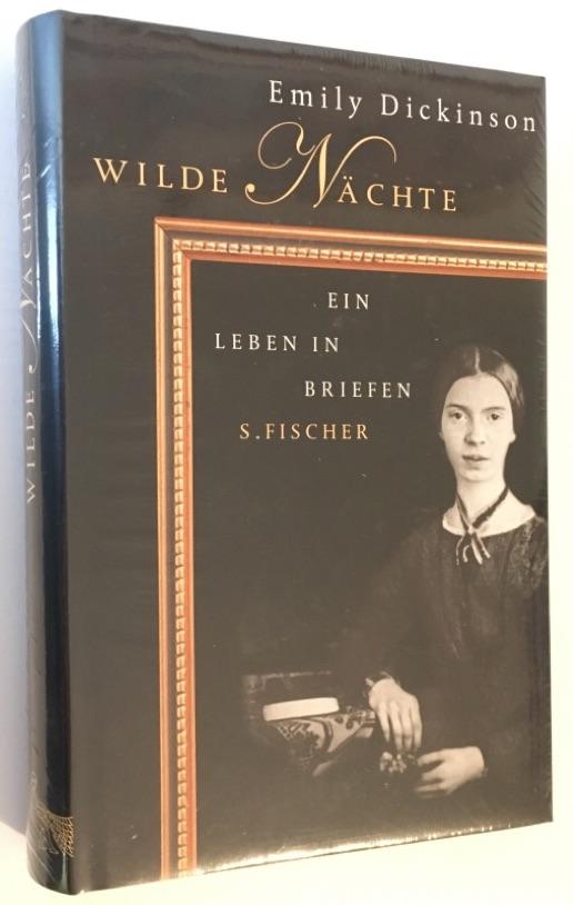 Wilde Nächte: Ein Leben in Briefen - Dickinson, Emily