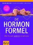 Die Hormonformel: Wie Frauen wirklich abnehmen (GU Spezial)