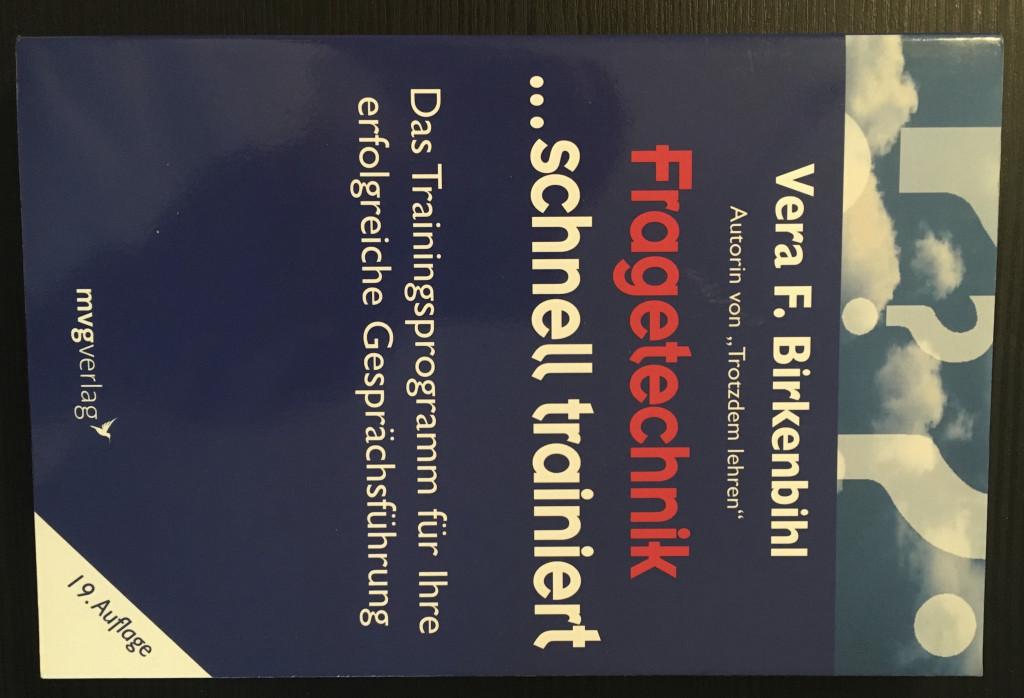 Fragetechnik schnell trainiert Das Trainingsprogramm für Ihre erfolgreiche Gesprächsführung 19. Auflage - Birkenbihl, Vera F