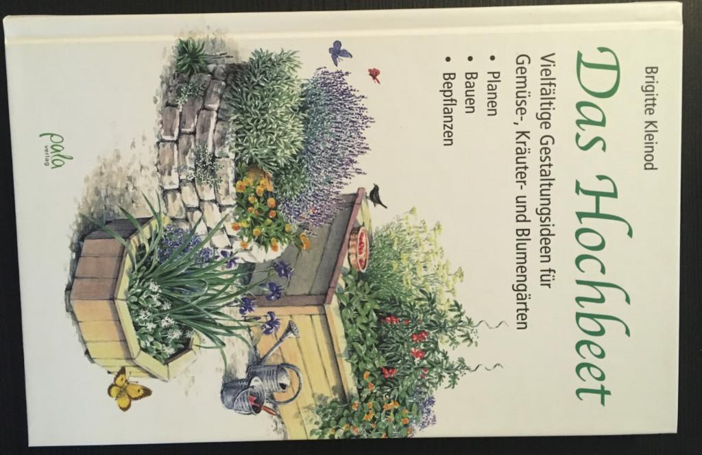 Das Hochbeet Vielfältige Gestaltungsideen für Gemüse-, Kräuter- und Blumengärten - Planen Bauen Bepflanzen