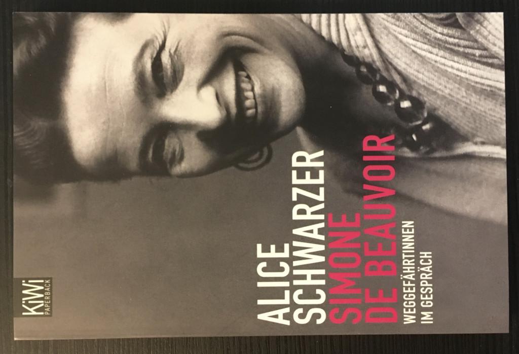 Simone de Beauvoir : Weggefährtinnen im Gespräch. Alice Schwarzer / KiWi ; 1021 : Paperback 2. Aufl. - Schwarzer, Alice und Simone de Beauvoir
