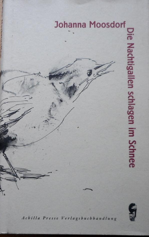 Die Nachtigallen schlagen im Schnee. Mit Ill. von Eike Marcus 1. Tsd. - Moosdorf, Johanna