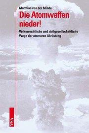 Die Atomwaffen nieder! - Matthias van der Minde
