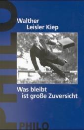 Was bleibt, ist große Zuversicht. Erfahrungen eines Unabhängigen. Ein politisches Tagebuch  1., Aufl. - Walther L Kiep