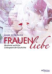 Frauenliebe: Berühmte weibliche Liebespaare der Geschichte  1 - Hilde Schmölzer