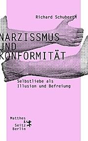 Narzissmus und Konformität: Selbstliebe als Illusion und Befreiung  1 - Richard Schuberth