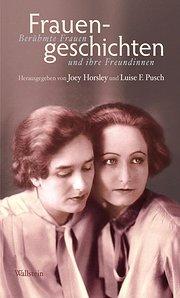 Frauengeschichten: Berühmte Frauen und ihre Freundinnen - Joey Horsley, Luise F Pusch