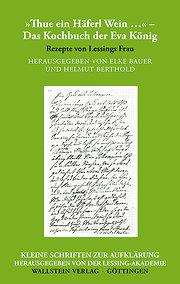 'Thue ein Häferl Wein ...' - Das Kochbuch der Eva König: Rezepte von Lessings Frau (Kleine Schriften zur Aufklärung) - Elke Bauer