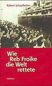 Wie Reb Froike die Welt rettete. Erzählungen  2. Aufl. - Robert Schopflocher