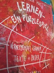 Lernen - Ein Puzzlespiel Vernetzendes Lernen Texte + Bilder EA - Merz, Martin