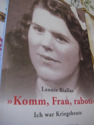 Komm, Frau, raboti Ich war Kriegsbeute - Biallas, Leonie