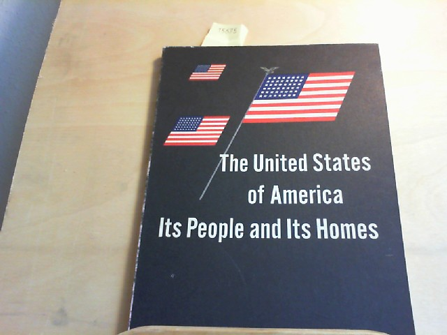 The United States of America. Its People and Its Homes. An Aid to Understanding Contemporary American Life. 4th edition.