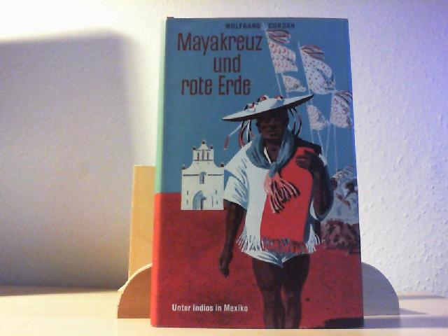 Mayakreuz und Rote Erde. Unter Indios in Mexiko.