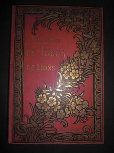 Le Tueur de Lions. Illustré de 32 gravures et de 12 planches en couleurs par A. Paris. Troisième /3./ édition.