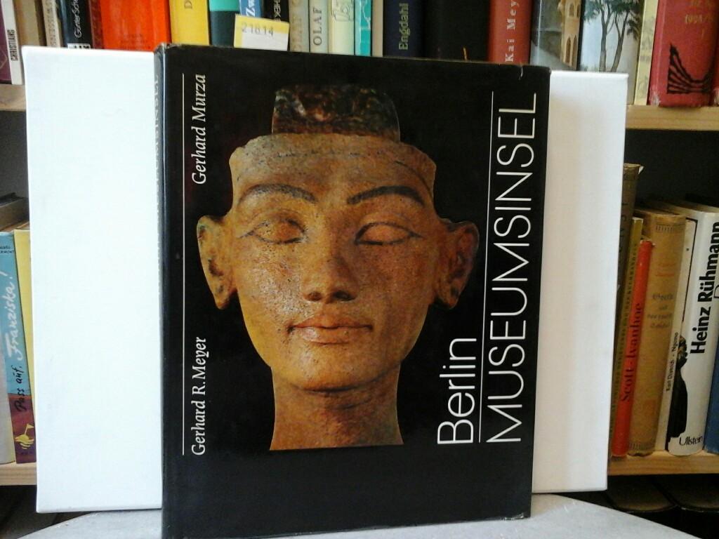 Berlin Museums-Insel. Hrsg. von Gerhard R. Meyer. Bilder von Gerhard Murza. 1. Auflage.