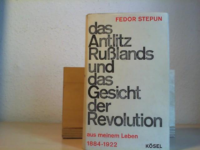 STEPUN, FEDOR.: Das Antlitz Rußlands und das Gesicht der Revolution. Aus meinem Leben 1884-1922.
