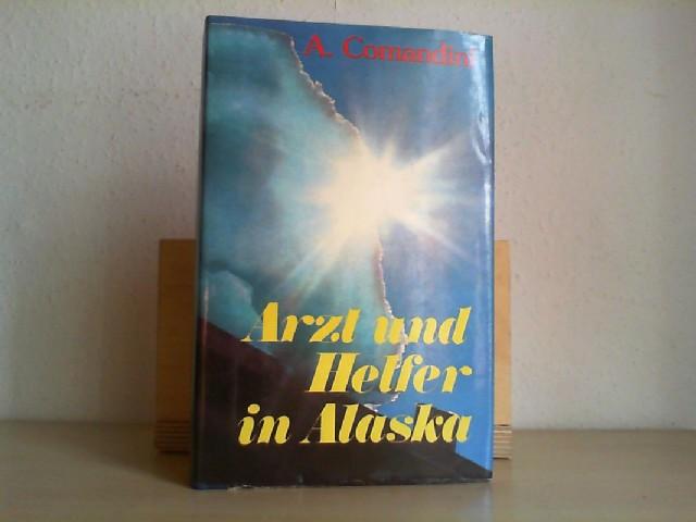 Arzt und Helfer in Alaska . Biographie .