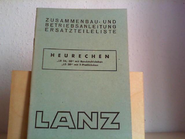 """HEURECHEN """"LR 36, 38"""" mit Rundstahlzinken """"LS 30"""" mit T-Profilzinken. Orig.-Zusammenbau- und Betriebsanleitung, Ersatzteilliste."""