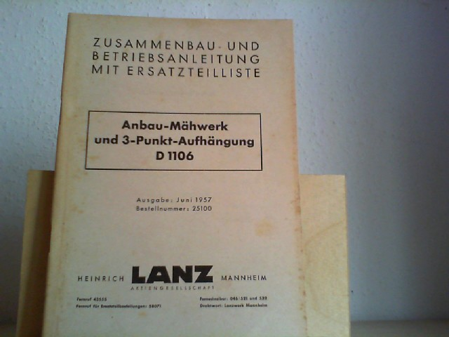 ANBAU-MÄHWERK  und 3-Punkt-Aufhängung D 1106. Orig.-Zusammenbau- und Betriebsanleitung, Ersatzteilliste.