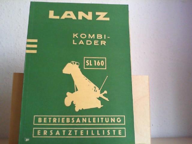 KOMBI-LADER SL 160. Orig.-Betriebsanleitung und Ersatzteilliste. ab Masch.-Nr. 20501.