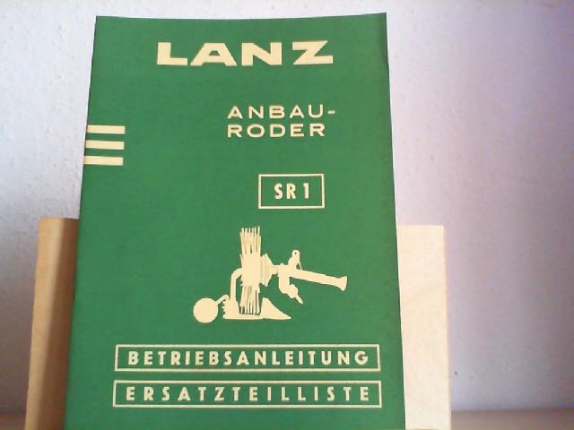 ANBAU-RODER SR 1. Betriebsanleitung und Ersatzteilliste. Ab. Masch.-Nr. 410551.