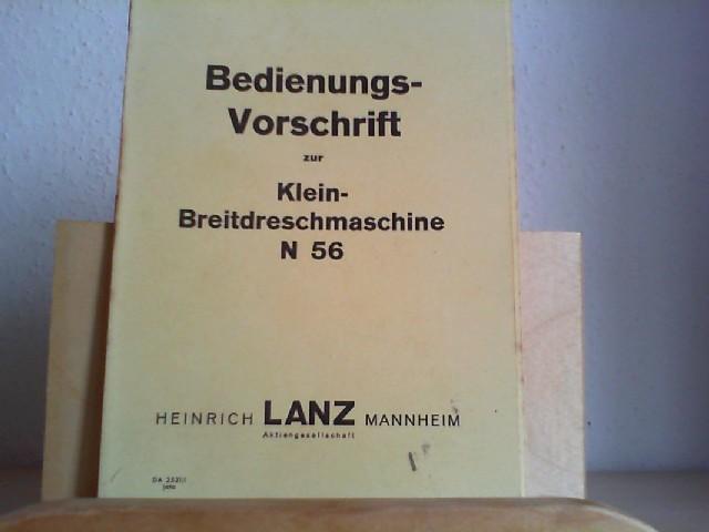BETRIEBS-VORSCHRIFT zur KLEIN-BREITDRESCHMASCHINE N 56. Original.