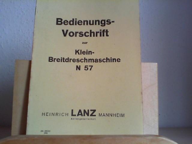 BETRIEBS-VORSCHRIFT zur KLEIN-BREITDRESCHMASCHINE N 57. Original.