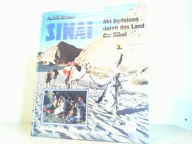 SINAI. Mit Ratschlägen für Ägypten-Reisende. Mit Beduinen durchs Land der Bibel 1. Aufl.