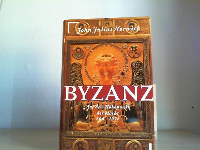BYZANZ. I. Auf dem Höhepunkt der Macht 800-1071.