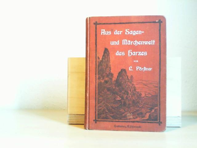 AUS DER SAGEN- UND MÄRCHENWELT DES HARZES. Zur Unterhaltung und Erinnerung erzählt. 2. Aufl.
