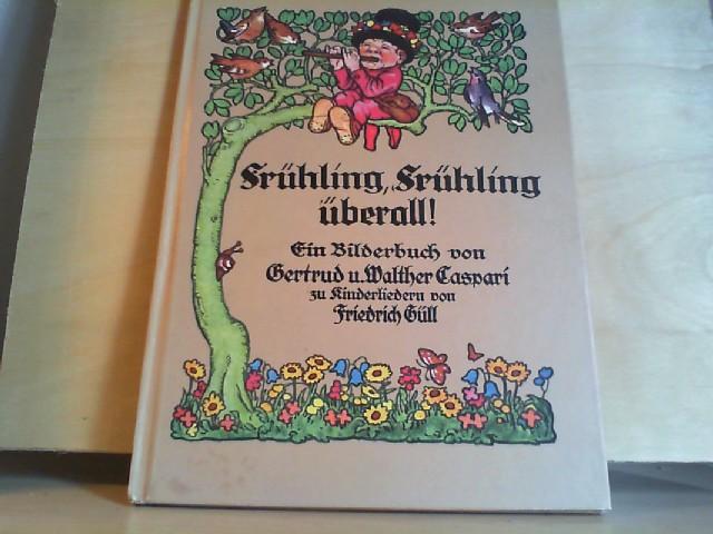 Frühling Frühling überall. Ein Bilderbuch.   Neudruck des Originals von ca. 1920.