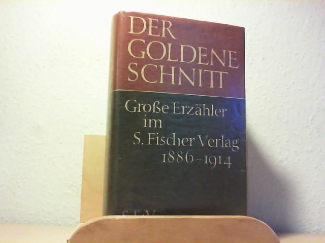 Der goldene Schnitt. Große Erzähler im S.Fischer Verlag 1886-1914. Hrsg. von  Freund Hellmut.