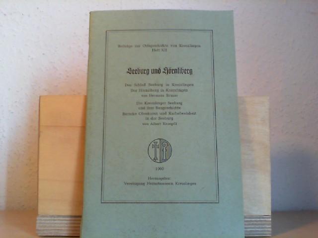 SEEBURG UND HÖRNLIBERG. Beiträge zur Ortsgeschichte von Kreuzlingen; Heft XII.