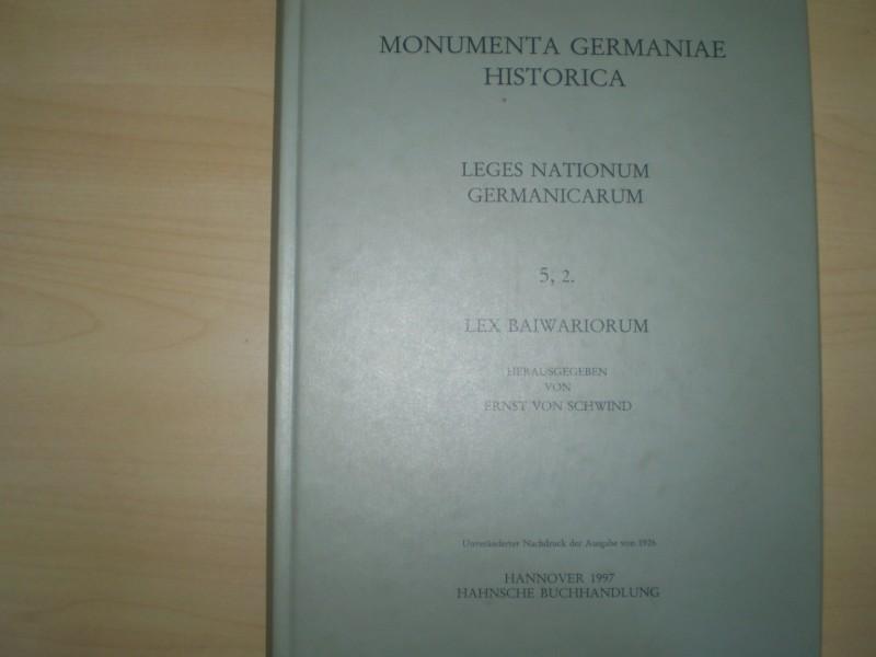 MONUMENTA GERMANIAE HISTORICA. Leges Nationum Germanicarum. 5,2. Lex Baiwariorum. Unveränderter Nachdruck der Ausgabe von 1926.