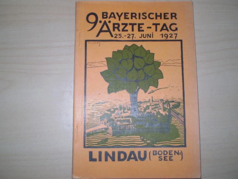 9. BAYERISCHER ÄRZTE-TAG. 25.-27. Juni 1927 Lindau am Bodensee.