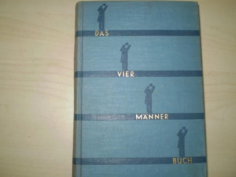Barthel, Max et al.: Das Vier-Männer-Buch. Erlebnis-Novellen von Barthel, Jung, Scharrer, Wöhrle. EA.