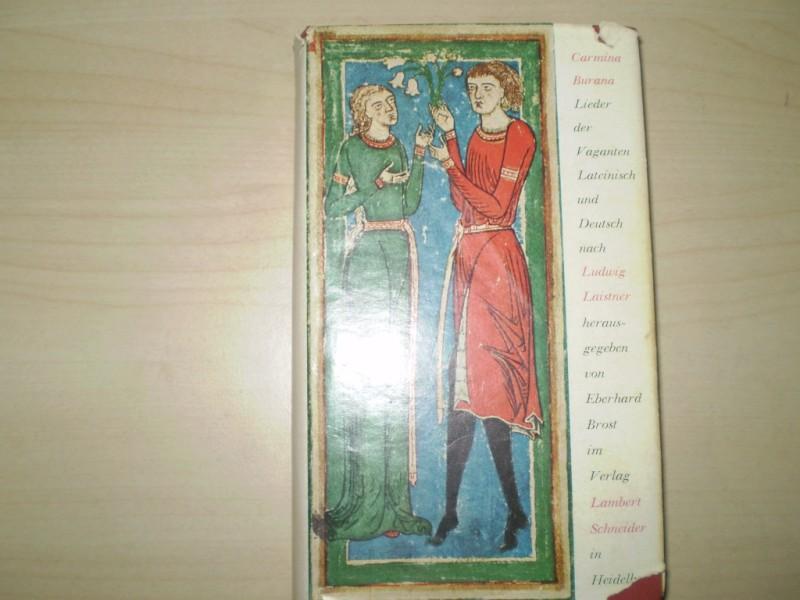Carmina Burana. Lieder der Vaganten. Lateinisch und deutsch. Nach Ludwig Laistner hg. von Eberhard Brost. 1. Auflage.