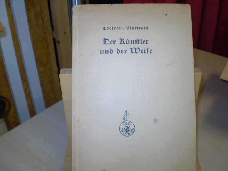 Cocteau, Jean, und Jacques Maritain: Der Künstler und der Weise. Brief an Jacques Maritain. Antwort an Jean Cocteau. Dt. EA.